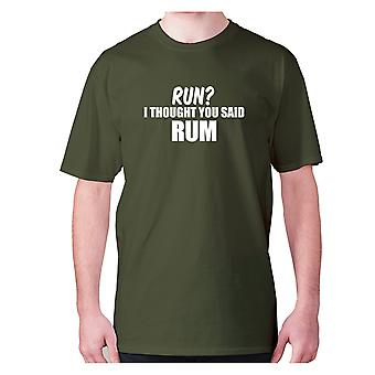 Mens funny drinking t-shirt slogan tee wine hilarious - Run I thought you said rum