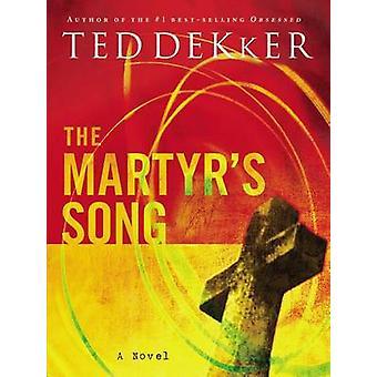 Martyrsangen af Ted Dekker