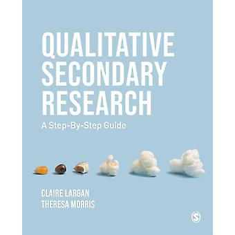 Qualitative Secondary Research by Claire Largan