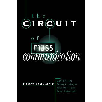 The Circuit of Mass Communication Media Strategies Representation and Audience Reception in the AIDS Crisis by Miller & David