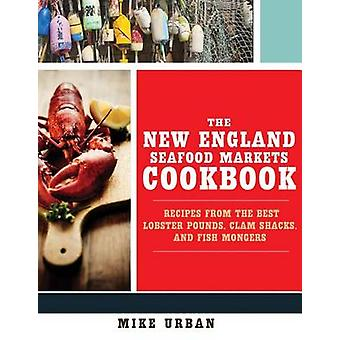 The New England Seafood Markets Kookboek van Mike Urban