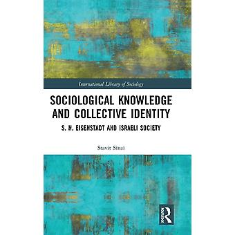 Sociological Knowledge and Collective Identity by Sinai & Stavit University of Konstanz & Germany