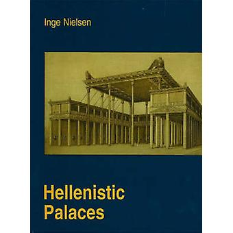 Hellenistic Palaces - Tradition and Renewal (2nd Revised edition) by I