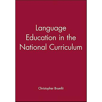 Language Education in the National Curriculum by Brumfit & Christopher