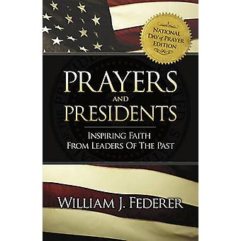 Prayers  Presidents  Inspiring Faith from Leaders of the Past by Federer & William J