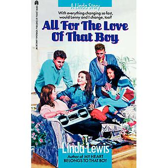 All for the Love of That Boy by Lewis & Linda