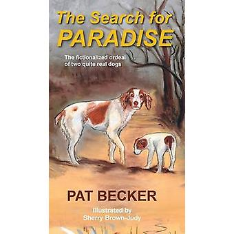 The Search for Paradise  The fictionalized ordeal of two quite real dogs by Becker & Pat