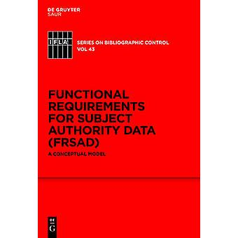Functional Requirements for Subject Authority Data FRSAD by umer & Maja