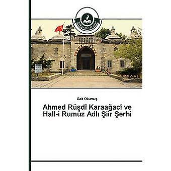 Ahmed Rd Karaaac ve Halli Rumz Adl iir erhi by Okumu Sait