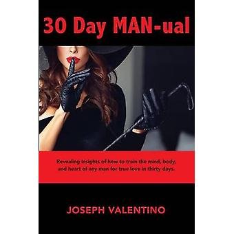 30 Day MANual Train him for love train him for life. by Valentino & Joseph