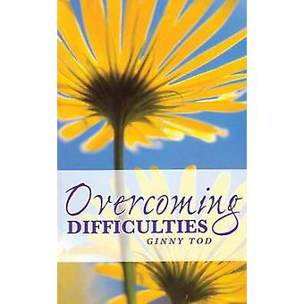 Overcoming Difficulties by Tod & Ginny