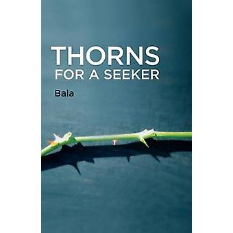 Thorns for a Seeker by Bala