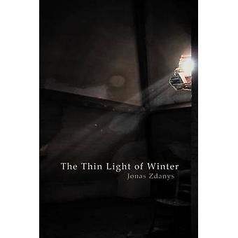 The Thin Light of Winter by Zdanys & Jonas