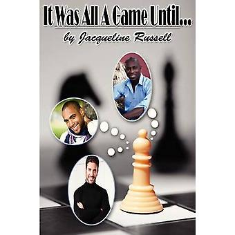 It Was All A Game Until... by Russell & Jacqueline