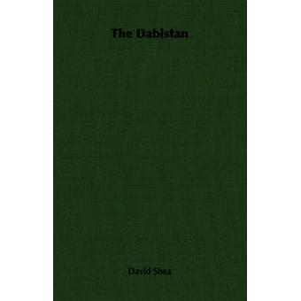 The Dabistan by Shea & David