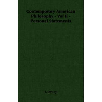 Contemporary American Philosophy  Vol Ii  Personal Statements by Dewey & J.