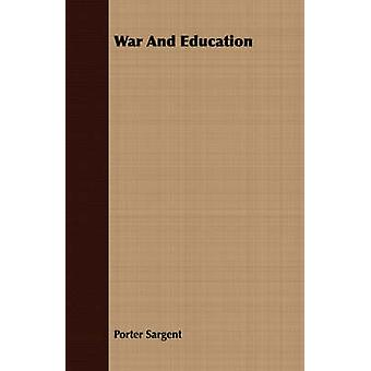 War And Education by Sargent & Porter