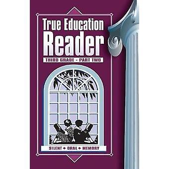 True Education Reader Third Grade  Part Two by Peck & Sarah Elizabeth