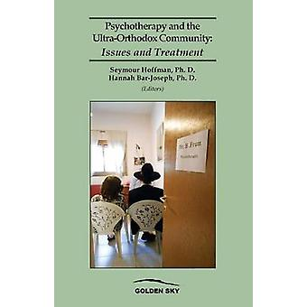 Psychotherapy and the UltraOrthodox Community Issues and Treatment by Hoffman & Seymour