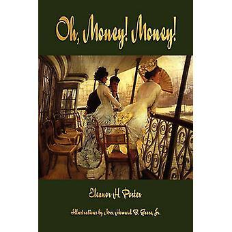 Oh Money Money by Eleanor H. Porter