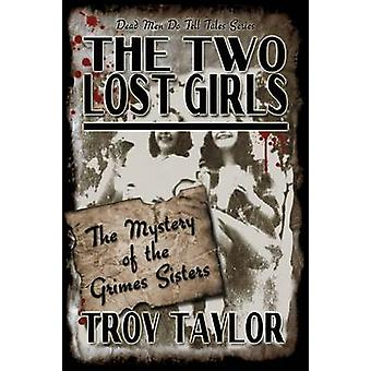 The Two Lost Girls by Taylor & Troy