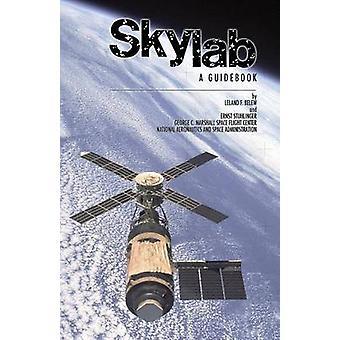Skylab a Guidebook by Leland F. Belew