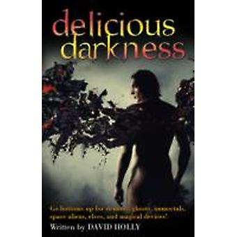 Delicious Darkness by Holly & David
