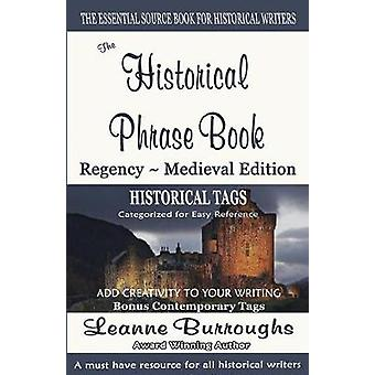The Historical Phrase Book RegencyMedieval Edition by Burroughs & Leanne
