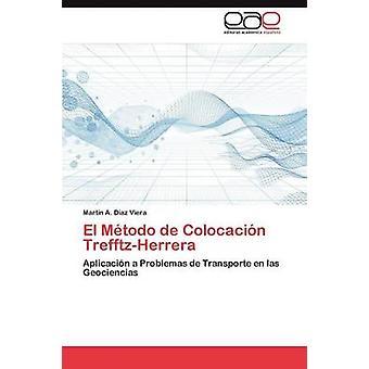 El Metodo de Colocacion TrefftzHerrera by D. Az Viera & Mart N. a.