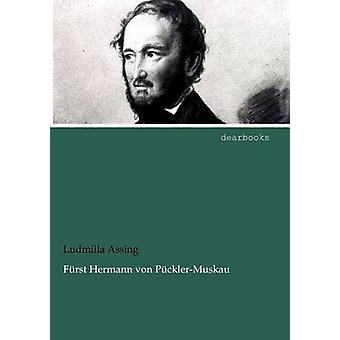 Frst Hermann von PcklerMuskau by Assing & Ludmilla