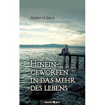 Hineingeworfen in das Mehr des Lebens by Steck & Annette