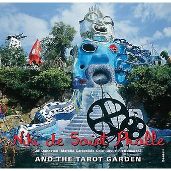 Niki De Saint Phalle - And the Tarot Garden by Niki de Saint Phalle -