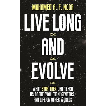 Live Long and Evolve by Mohamed A F Noor