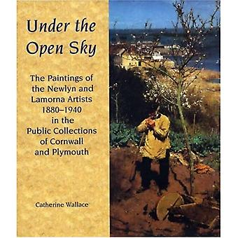Under the Open Sky: The Paintings of the Newlyn and Lamorna Artists 1880-1940 in the Public Collections of Cornwall and� Plymouth