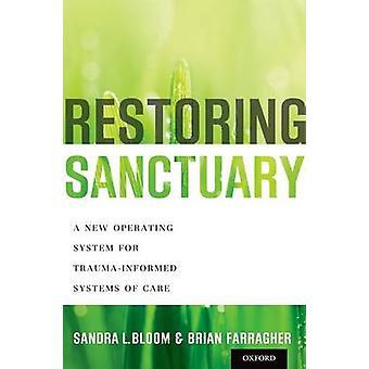 Restoring Sanctuary - Ein neues Betriebssystem für traumainformierte Syste