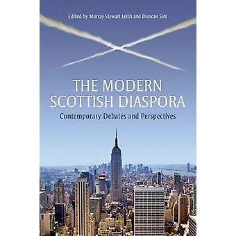 The Modern Scottish Diaspora - Contemporary Debates and Perspectives b