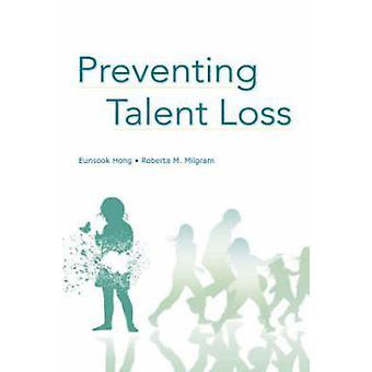 Preventing Talent Loss by Eunsook Hong - Roberta M. Milgram - 9780805