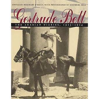 Gertrude Bell - Arabian päiväkirjat - 1913-1914 Rosemary O'Brien -