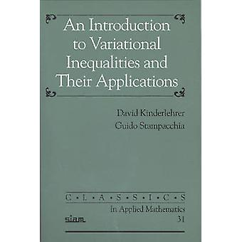An Introduction to Variational Inequalities and Their Applications by