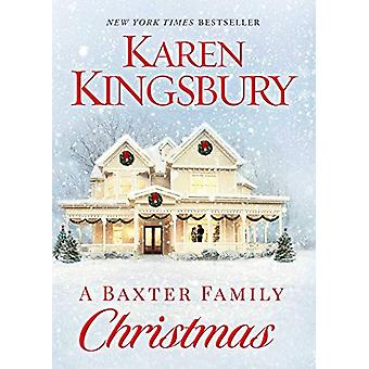 A Baxter Family Christmas by Karen Kingsbury - 9781451687576 Book