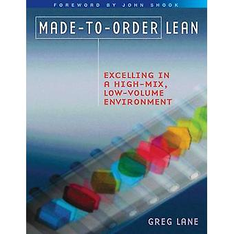 Made-to-Order Lean - Excelling in a High-Mix - Low-Volume Environment