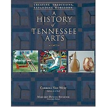 A History of Tennessee Arts - Creating Traditions - Expanding Horizons