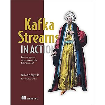 Kafka Streams in Action - Real-time apps and microservices with the Ka