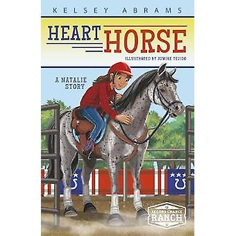 Heart Horse - A Natalie Story by Kelsey Abrams - 9781631632594 Book