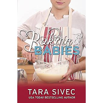 Baking and Babies - Chocoholics by Tara Sivec - 9781682304402 Book