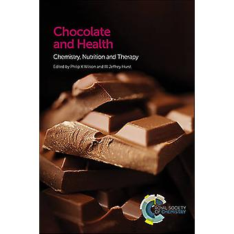 Chocolate and Health - Chemistry - Nutrition and Therapy by Philip K.