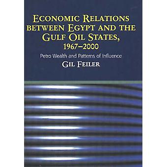 Economic Relations Between Egypt and the Gulf Oil States - 1967-2000 -