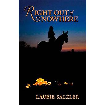 Right Out of Nowhere by Laurie Salzler - 9781943837700 Book