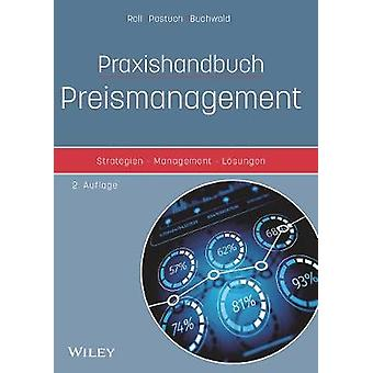 Praxishandbuch Preismanagement - Strategien - Management - Loesungen b