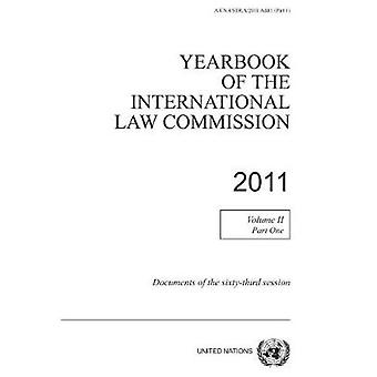 Yearbook of the International Law Commission 2011 - Vol. II - Part 1